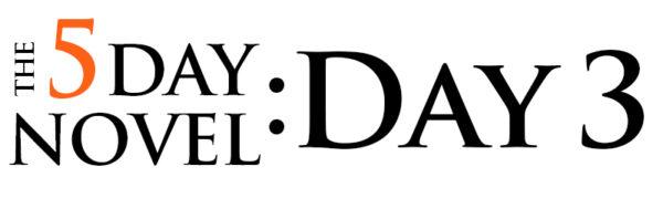 5day novel day 3