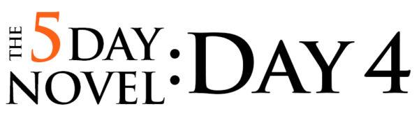 5day novel day 4